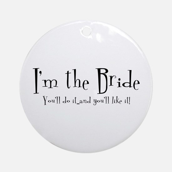 I'm The Bride Ornament (Round)
