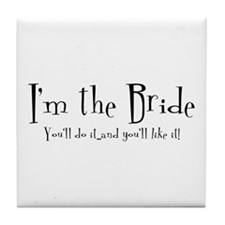 I'm The Bride Tile Coaster