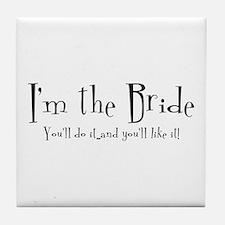 I'm The Bride Tile Coaster