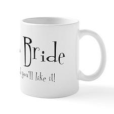 I'm The Bride Mug