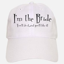 I'm The Bride Baseball Baseball Cap