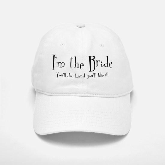 I'm The Bride Baseball Baseball Cap