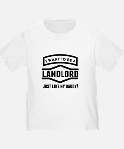 Landlord Just Like My Daddy T-Shirt