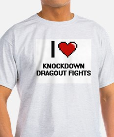 I Love Knockdown Dragout Fights T-Shirt