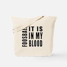 Foosball it is in my blood Tote Bag