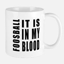 Foosball it is in my blood Mug