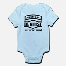 Dentist Just Like My Daddy Body Suit