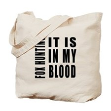 Fox Hunting it is in my blood Tote Bag