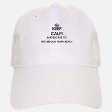 Keep calm and escape to Fred Benson Town Beach Baseball Baseball Cap