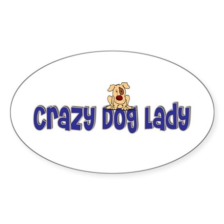 Crazy Dog Lady Oval Sticker