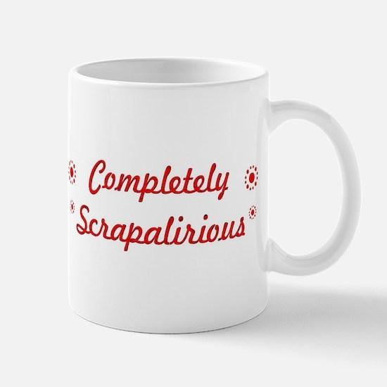 Completely Scrapalirious Mug