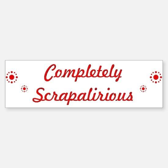 Completely Scrapalirious Bumper Bumper Bumper Sticker