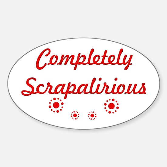 Completely Scrapalirious Oval Decal