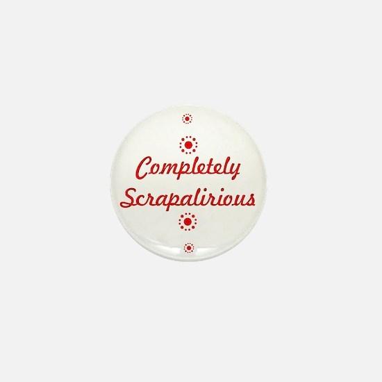 Completely Scrapalirious Mini Button