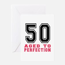 50 Aged To Perfection Birthday Desig Greeting Card