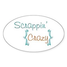 Scrappin' Crazy! Oval Decal