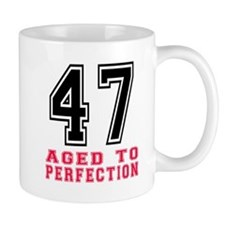 47 Aged To Perfection Birthday Designs Mug