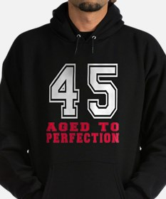 45 Aged To Perfection Birthday Desig Hoodie