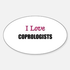 I Love COPROLOGISTS Oval Decal