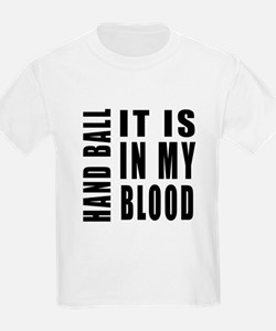 Hand Ball it is in my blood T-Shirt