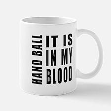 Hand Ball it is in my blood Mug