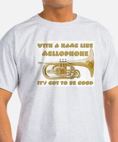 With a Name Like Mellophone... T-Shirt