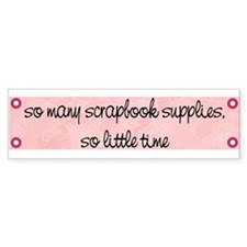 Scrapbook Supplies Bumper Bumper Sticker