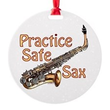 Practice Safe Sax Ornament