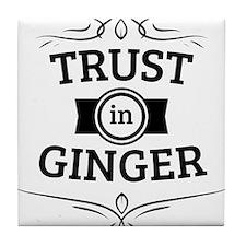 Trust in Ginger Tile Coaster