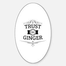 Trust in Ginger Sticker (Oval)