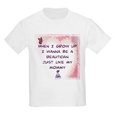 I Wanna Be A Beautician T-Shirt