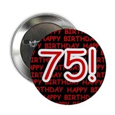 "Happy 75th Birthday 2.25"" Button (100 pack)"