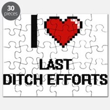 I Love Last Ditch Efforts Puzzle