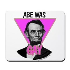 Abe Was Gay Mousepad