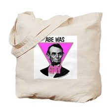 Abe Was Gay Tote Bag