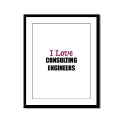 I Love CONSULTING ENGINEERS Framed Panel Print