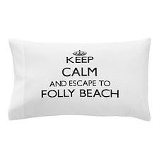 Keep calm and escape to Folly Beach So Pillow Case
