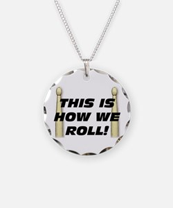 This Is How We Roll Necklace Circle Charm