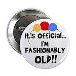 Fashionably Old Birthday Button