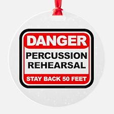 Danger: Percussion Rehearsal Ornament