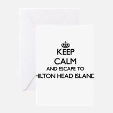 Keep calm and escape to Hilton Head Greeting Cards