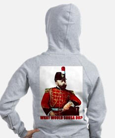 What Would Sousa Do Zip Hoodie