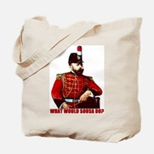 What Would Sousa Do Tote Bag