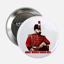 "What Would Sousa Do 2.25"" Button (10 pack)"