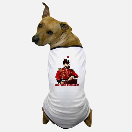 What Would Sousa Do Dog T-Shirt