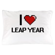 I Love Leap Year Pillow Case