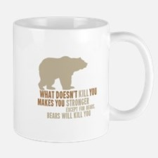 What Doesn't Kill You Makes You Stronge Mug