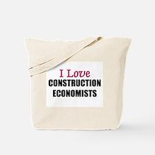 I Love CONSTRUCTION ECONOMISTS Tote Bag
