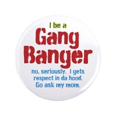 Gang Banger Button