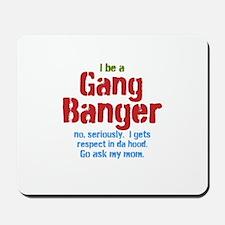 Gang Banger Mousepad